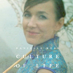 Danielle Rose: Culture of Life