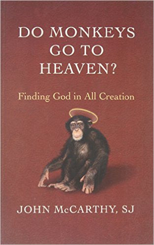 Novalis - Do Monkeys Go To Heaven? - by Fr. John McCarthy