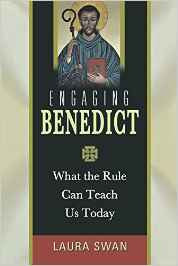 Engaging Benedict, What the Rule Can Teach Us Today