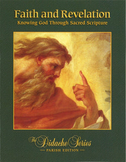 Faith and Revelation: Knowing God Through Sacred Scripture Parish Edition (The Didache Series)