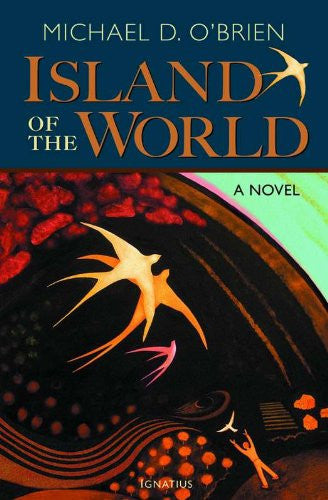 Island Of The World by Michael D OBrien