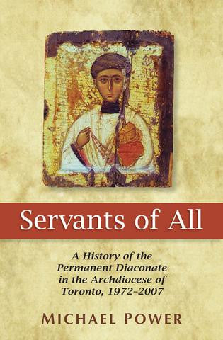 Servants of All: A History of the Permanent Diaconate  by Michael Power