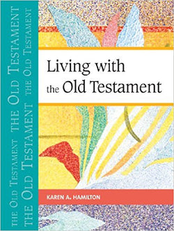 Living with the Old Testament by Karen Hamilton