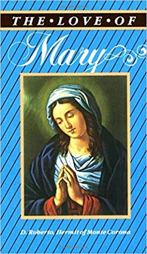 The Love of Mary by D. Roberto Hermin of Monte Corona