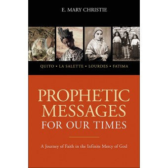 Prophetic Messages for our Times  by E. Mary Christie