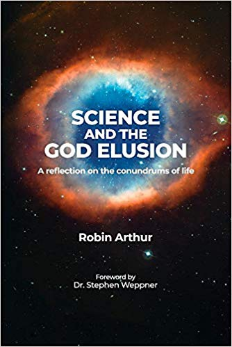 Science and the God Elusion by Robin Arthur