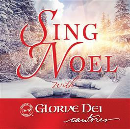 Sing Noel with Gloriae Dei cantories
