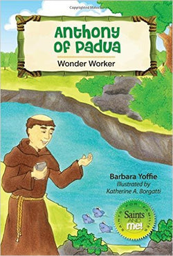 Anthony of Padua: Wonder Worker