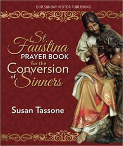 Our Sunday Visitor - St. Faustina Prayer Book for the Conversion of Sinners  by  Susan Tassone