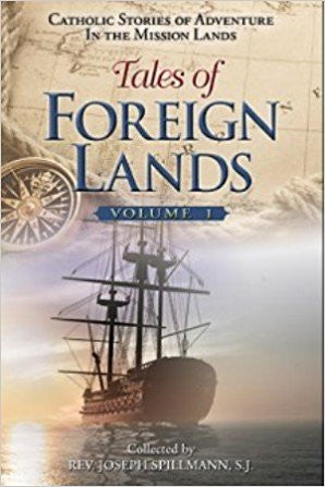 Tales of Foreign Lands Volume 1 Collected by Rev.Joseph Spillman S.J.