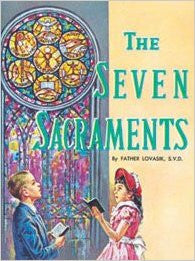 The Seven Sacraments by Lawrence G Lovasik