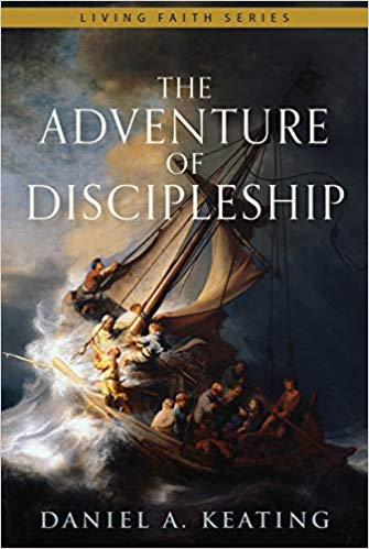 The Adventure of Discipleship by Daniel A. Keating