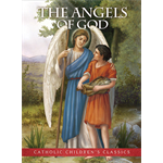 The Angels of God - Catholic Childrens Classics