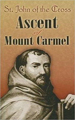 The Ascent of Mount Carmel by St. John of the Cross edited by E. Allison Peers