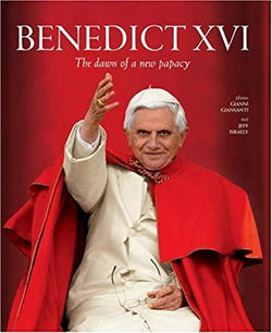 Benedict XVI: The Dawn Of A New Papacy by Jeff Israely & Gianni Giansanti