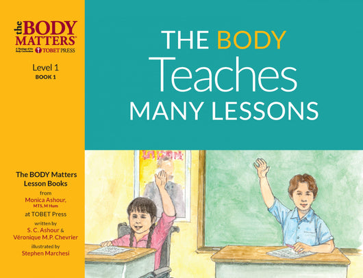 The Body Teaches Many Lessons