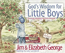 God's Wisdom for Little Boys: Character-Building Fun from Proverbs by Jim & Elizabeth George