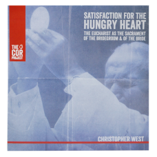 Satisfaction for the Hungry Heart: The eucharist as the Sacrament of the Bridgroom and of the Bride