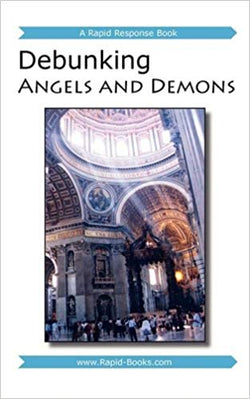 Debunking Angels and Demons  by Steven Kellmeyer