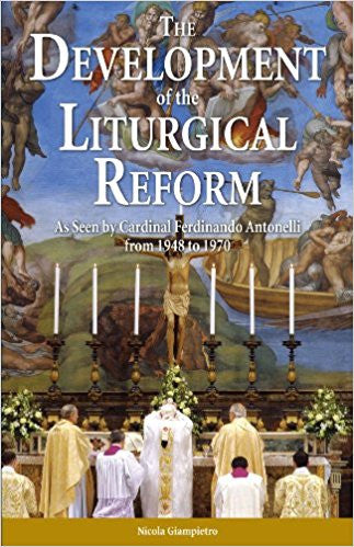 The Development of the Liturgical Reform by Nicola Giampietro