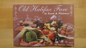 Old Halifax Fare: In Food and Pictures by George Simms
