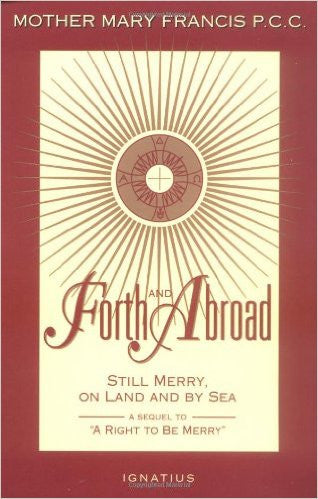 Forth and Abroad  by Mother Mary Francis