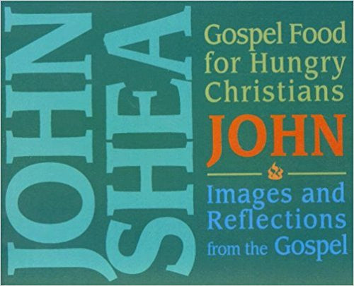 Gospel Food for Hungry Christians: John: Images and Reflections from the Gospel Audio CD  by John Shea