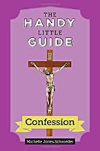 The Handy Little Guide: Confession by Michelle Jones Schroeder