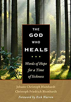 God Who Heals: Words of Hope for a Time of Sickness  by Johann Christoph Blumhardt and Christoph Friedrich Blumhardt