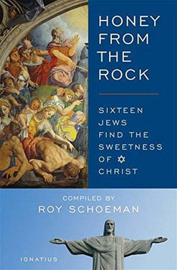 Honey From The Rock - Sixteen Jews Find The Sweetness of Christ