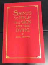 Saints to Help the Sick and the Dying by Edmund Joseph Goebel PhD