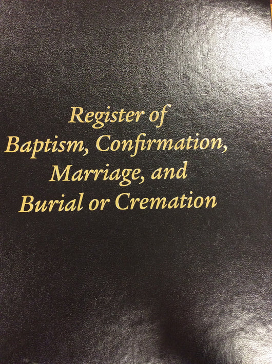 Register of BaptismConfirmationMarriage and Burial or Cremation