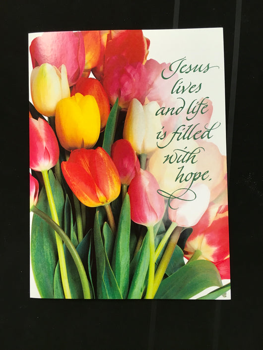 Jesus Lives and Life Is Filled - Easter Card