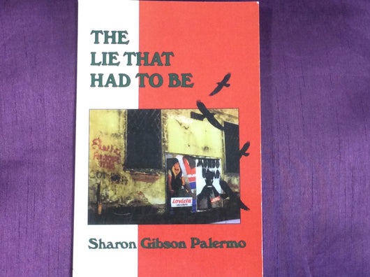 The Lie That Had To Be - By Sharon Gibson Palermo