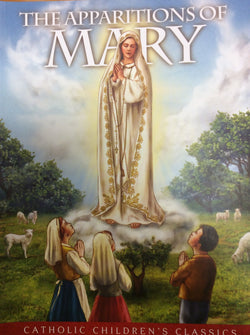 The Apparitions of Mary - Catholic Childrens Classics