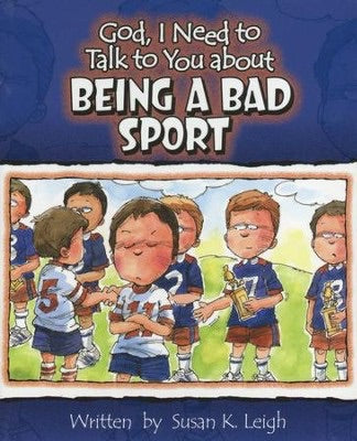 God I Need to Talk to You About Being A Bad Sport by Dan Carr