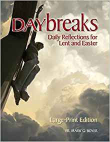 Daybreaks: Daily Reflections for Lent and Easter by Fr. Mark G. Boyer Large Print