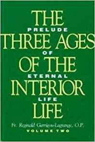The Three Ages of the Interior Life : Prelude of Eternal Life (Vol. 2)