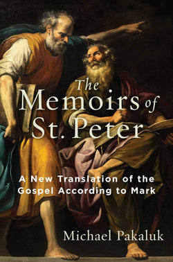 The Memoirs of St. Peter - A New Translation of the Gospel According to Mark
