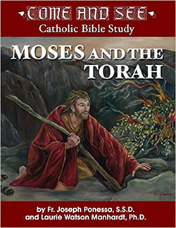 Come and See Catholic Bible Study Moses and the Torah