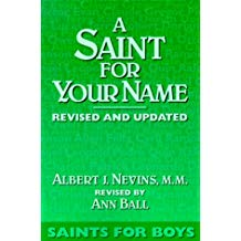 A Saint For Your Name: Saints for Boys (Revised and Updated)