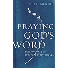 Praying Gods Word by Beth Moore