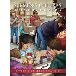 Serving Others: The Works of Mercy