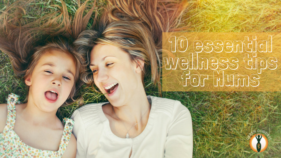 10 essential wellbeing tips for Mums