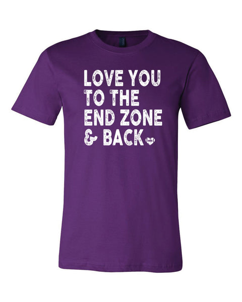 Love You To The End Zone & Back - Unisex T-Shirt