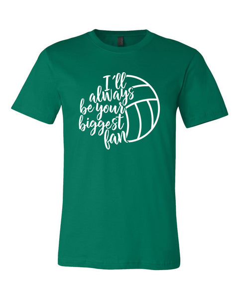 I'll Always Be Your Biggest Fan - VOLLEYBALL - Unisex T-Shirt