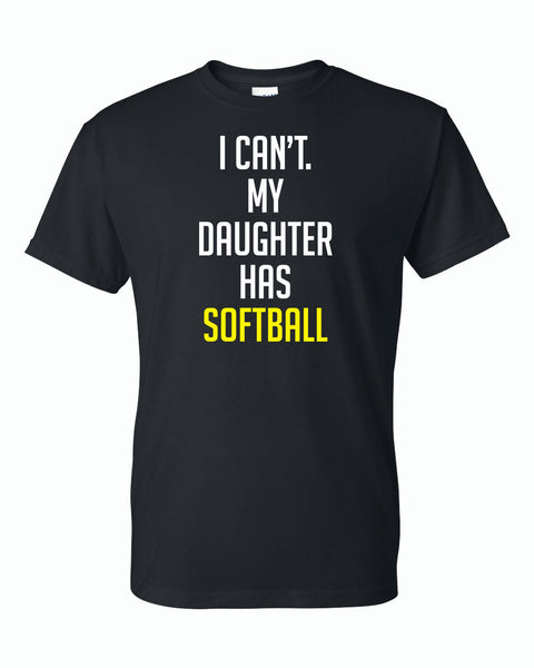 I Can't My Daughter Has Softball