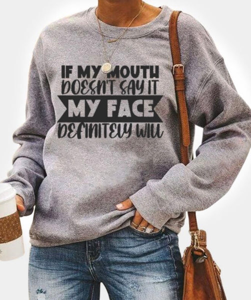If My Mouth Doesn't Say It My Face Definitely Will Crewneck Sweatshirt (star200921124)
