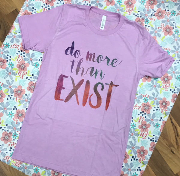 Do More Than Exist Bella T-Shirt (Lilac Triblend)