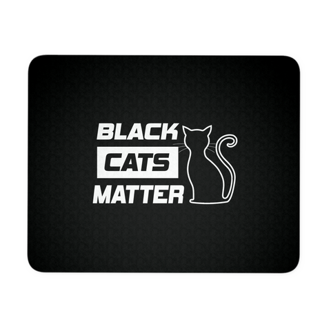 Black Cats Matter Mouse Pad - Our Exclusive Design - Love Kitty Cat